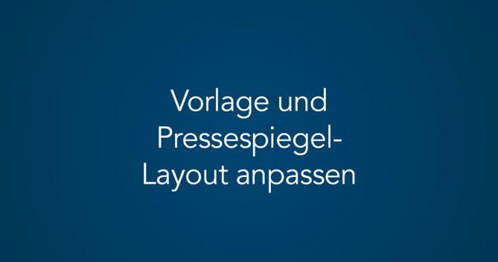 Vorlage und Layout im Pressespiegel-Manager anpassen (Tutorial)