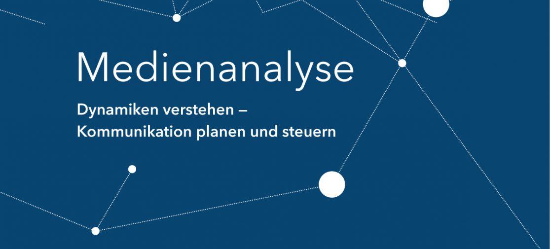 Medienanalyse: Dynamiken verstehen - Kommunikation planen und steuern.